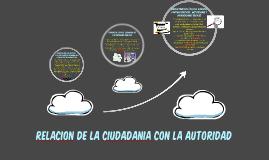 RELACION DE LA CIUDADANIA CON LA AUTORIDAD