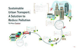 Sustainable Transportation: A Solution to Reduce Pollution
