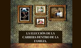 LA ELECCIÓN DE LA CARRERA DENTRO DE LA FAMILIA.