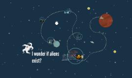 Copy of I wonder if aliens exist?