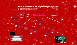 P3-Potential risks to an organisation using an E-commerce system