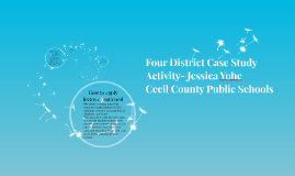 Four District Case Study Activity- Jessica Yohe