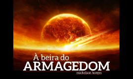 À beira do Armagedom