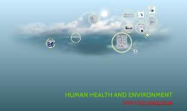 HUMAN HEALTH AND ENVIRONMENT