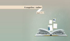 Evangeline: Author