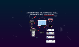 Copy of INTERRUPTORES DE SEGURIDAD PARA INSTALACIONES ELECTRICAS