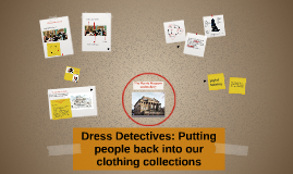 Dress Detectives: Putting people back into out clothing coll