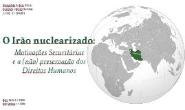 Nuclearização: Motivações Securitárias e a (não) preservação