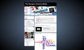 Copy of The Danger of Social Media