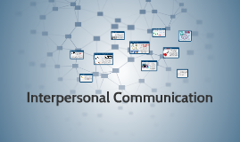 Copy of Interpersonal Communication