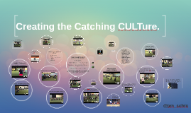 The Catching Culture: Drills!