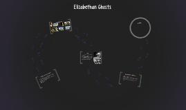Elizabethan Ghosts