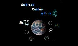 Copy of Subidas,caídas y ecos