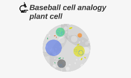Baseball cell analogy