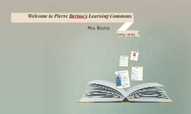 welcome to Pierre Berton's Learning Commons