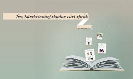 Tes: Särskrivning skadar vårt språk
