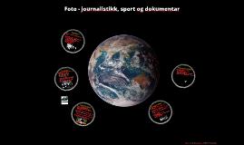 Foto - journalistikk, sport og dokumentar