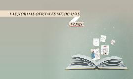 LAS NORMAS OFICIALES MEXICANAS (NOMs)