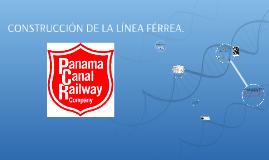 Copy of CONSTRUCCIÓN DE LA LÍNEA FÉRREA.