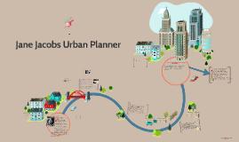 Jane Jacobs Urban Planner