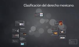 Copy of Clasificación del derecho mexicano.
