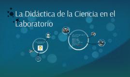 La Didáctica de la Ciencia en el Laboratorio