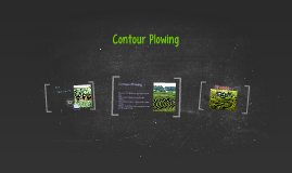 Copy of Copy of Contour Plowing by Taylor Ann O'Connor on Prezi
