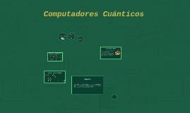 COMPUTADORES CUÁNTICOS