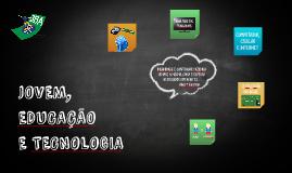JOVEM, EDUCAÇÃO E TECNOLOGIA