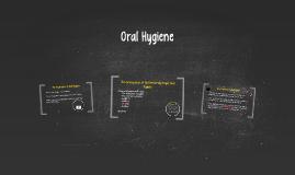 Copy of Oral Hygiene :)
