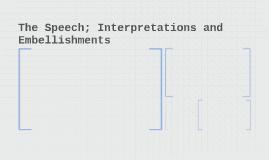 The Speech; Interpretations an dEmbellishments