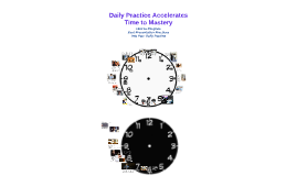 Copy of Copy of Daily Practice Accelerates Time to Mastery
