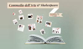 Commedia De'll Arte & Shakespeare
