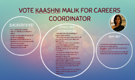 VOTE KAASHNI MALIK FOR CAREERS COORDINATOR