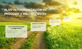 PLAN de PADRONIZACIÓN DE PROCESOS y METODOLOGÍAS