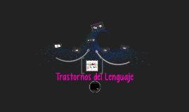 Copy of Trastornos del Lenguaje