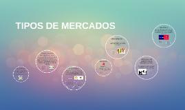 TIPOS DE MERCADOS