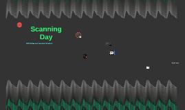 Scanning Day