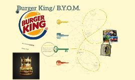 Burger King/ B.Y.O.M.