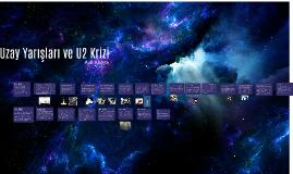 Uzay Yarışı ve U2 Krizi
