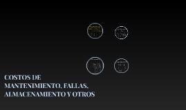 COSTOS DE MANTENIMIENTO, FALLAS, ALMACENAMIENTO Y OTROS
