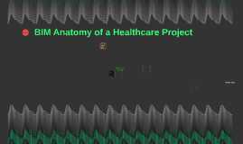 BIM Anatomy of a Healthcare Project