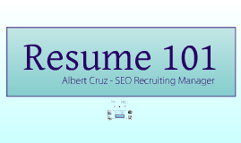 Copy of Resume 101 - How to Construct Your Basic Resume