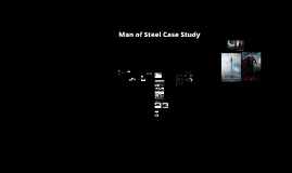 Man of Steel Case Study