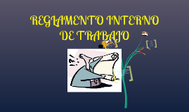 Copy of EL REGLAMENTO INTERNO DE TRABAJO