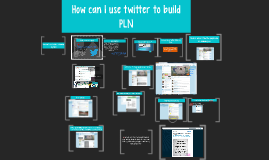 Copy of How can I use Twitter to develop my PLN?