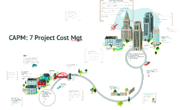 Copy of CAPM: 7 Project Cost Mgt