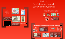 U.S. History Unit I - Pre-Columbus through Slavery in the Colonies