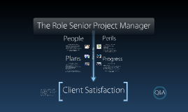 Copy of The Role of the Senior Project Manager in Achieving Client Satisfaction