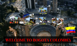 WELCOME TO BOGOTA COLOMBIA